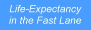 Life Expectancy in the Fast Lane